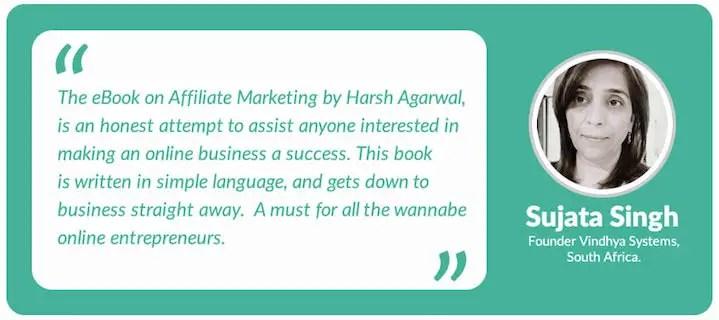 Affiliate Marketing eBook Testimonial from Sujata Singh