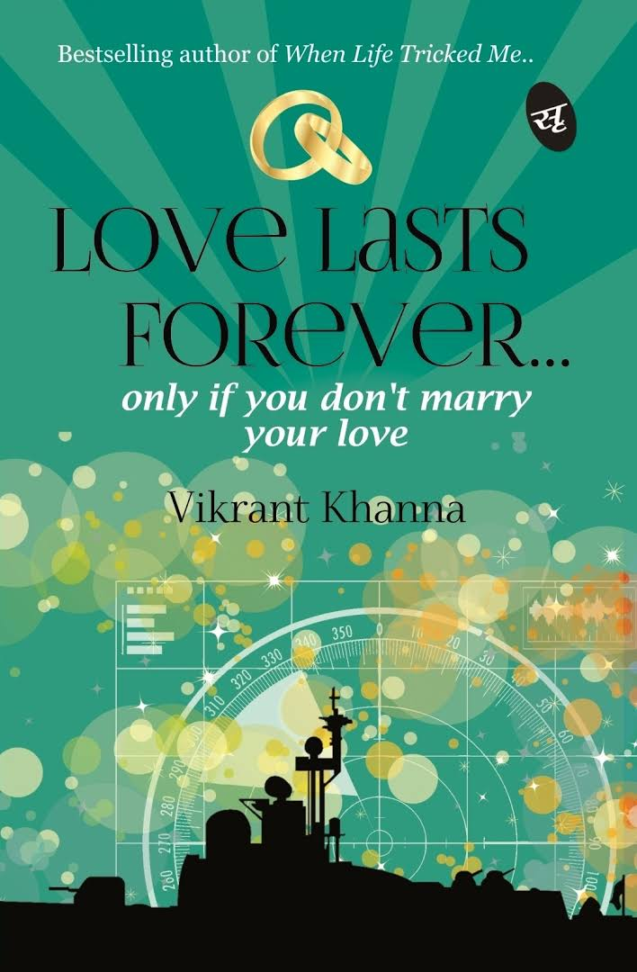 Love Lasts Forever only if you don't marry your love - Vikrant Khanna