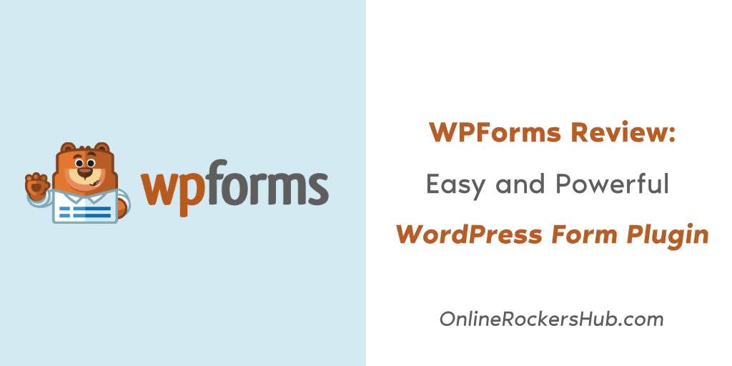 WPForms Review: Easy and Powerful WordPress Form Plugin