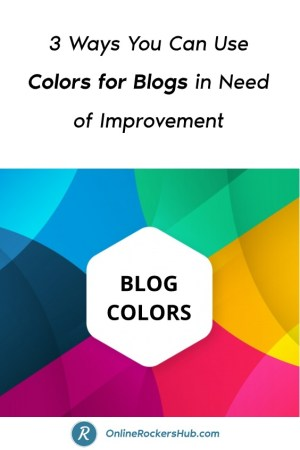 3 Ways You Can Use Colors for Blogs in Need of Improvement - Pinterest Image
