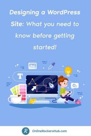 Designing a WordPress Site_ What you need to know before getting started! - Pinterest Image