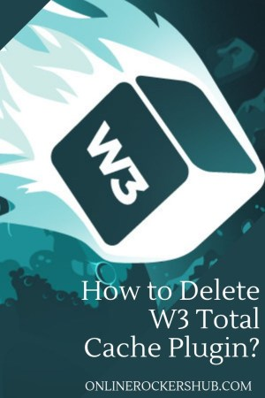 How To Delete W3 Total Cache Plugin_ (The Right Way) - Pinterest Image