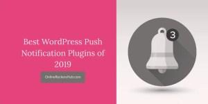 3 Best WordPress Push Notification Plugins of 2019