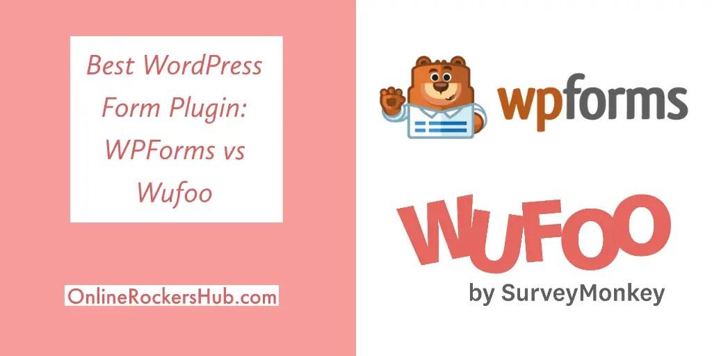 [2019] Best WordPress Form Plugin: WPForms vs Wufoo