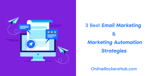 3 Best Email Marketing and Marketing Automation Strategies for Your Blog in 2019