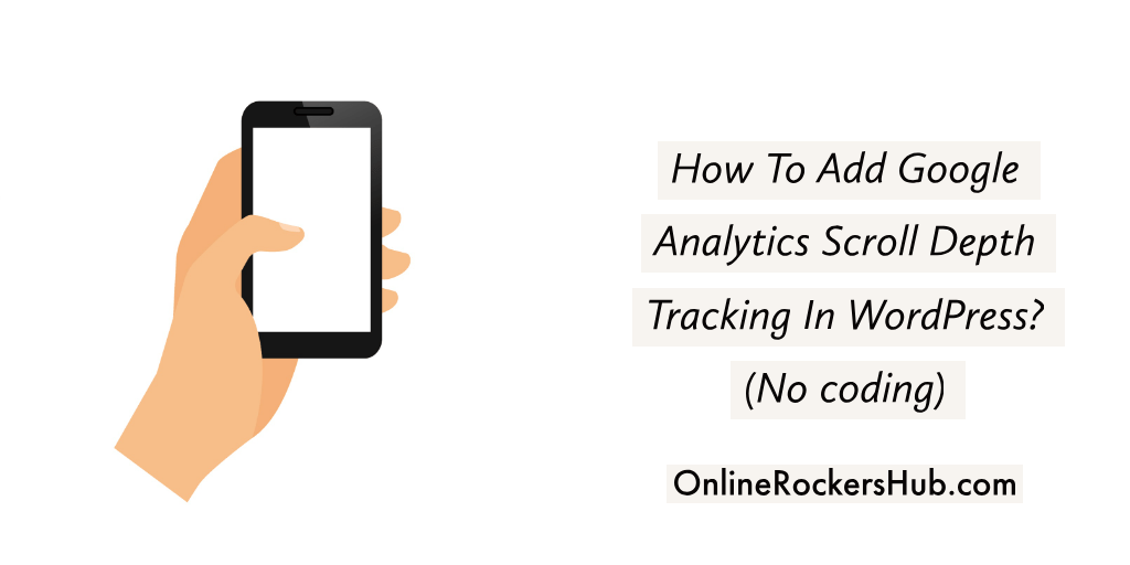 How To Add Google Analytics Scroll Depth Tracking In WordPress? (No coding)