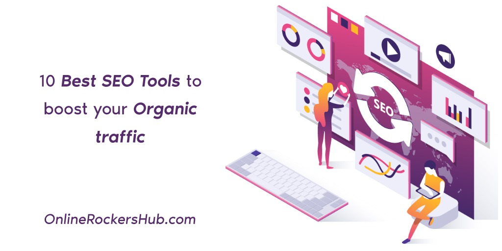10 Best SEO Tools to boost your organic traffic in 2019