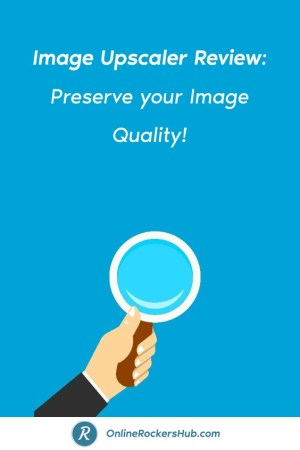 Image Upscaler Review_ Preserve your Image Quality! - Pinterest Image