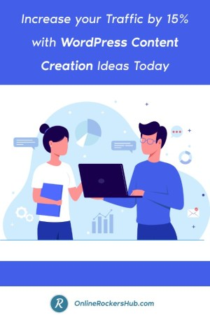 Increase your Traffic by 15% with WordPress Content Creation Ideas Today - Pinterest Image