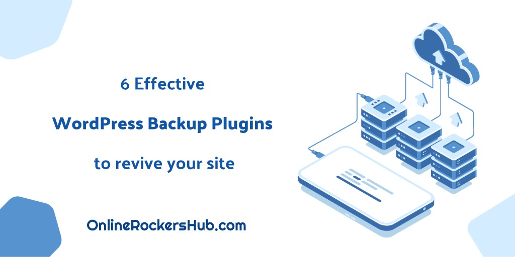 6 Effective WordPress Backup Plugins to revive your site