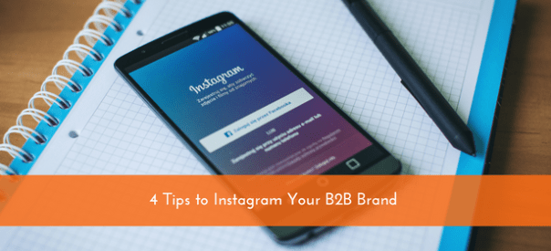 4 Tips to Instagram Your B2B Brand
