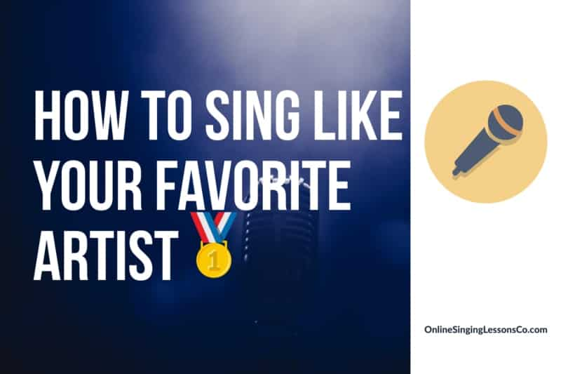 How to Sing Like Your Favorite Artist🥇 (2021 Guide)