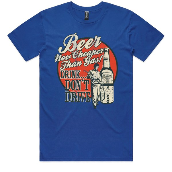Beer Now Cheaper Than Gas Men Royal T Shirt