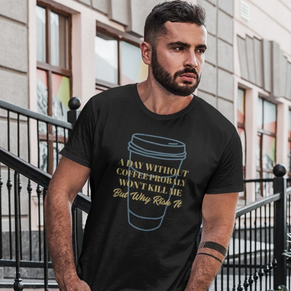 A Day Without Coffee Men T Shirts
