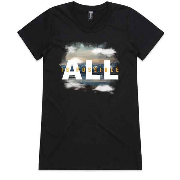 All is Possible Ladies Black T Shirts