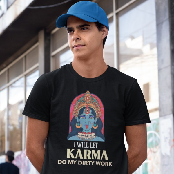 I Will Let Karma Do My Dirty Work Men T Shirts