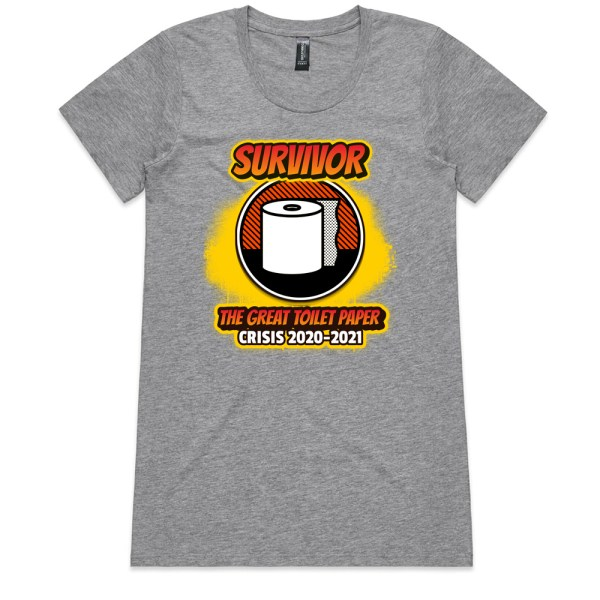 The Great Toilet Paper Crisis 2020-2021 Ladies Grey T Shirts