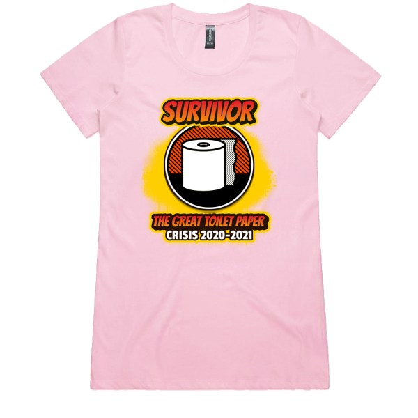 The Great Toilet Paper Crisis 2020-2021 Ladies Pink T Shirts