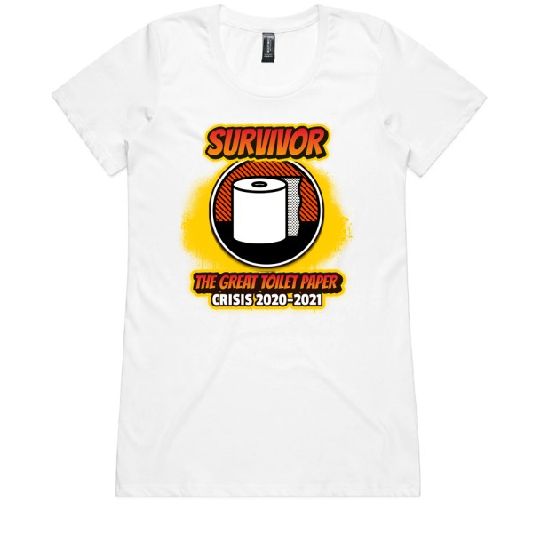 The Great Toilet Paper Crisis 2020-2021 Ladies White T Shirts
