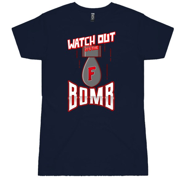 Watch Out It's The F Bomb Ladies T Shirts