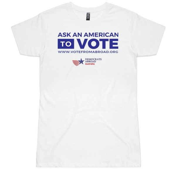Democrats Abroad Ask an American Ladies T Shirts
