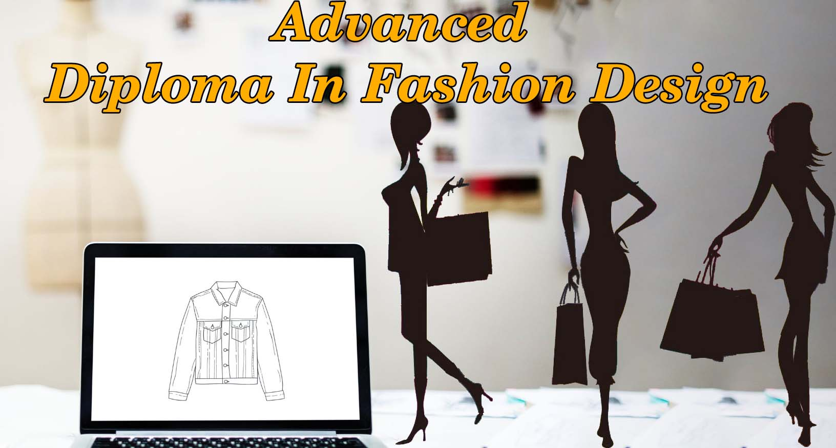 Advanced Diploma In Fashion Design With Eligibility Syllabus Aspects Areas And Job Types Online Updates