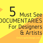 Must See Documentaries For Designers and Artists