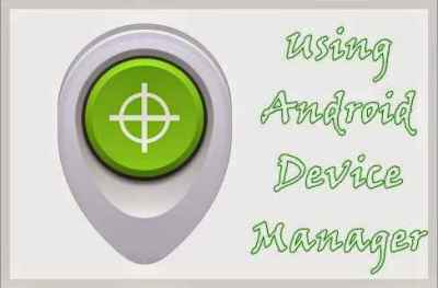 Using Android Device Manager