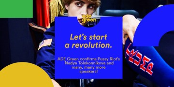 ADE Green Secures First Part of Program and Announces Pussy Roit's Nadya Tolokonnikova