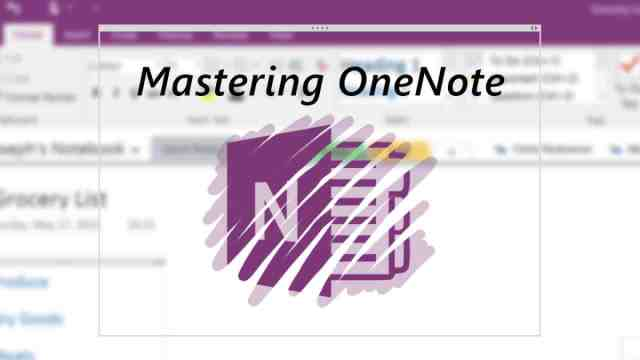 Mastering OneNote: How to think about OneNote