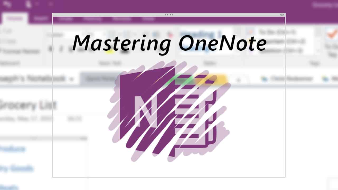 Mastering OneNote: How OneNote works from the top down