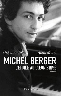 le livre de Grtégoire Colard et Alain Morel sur Michel Berger