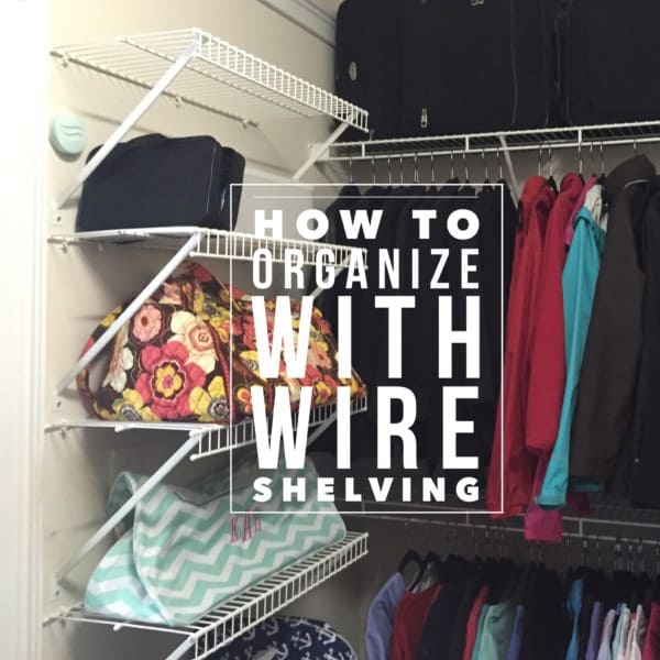 How To Organize With Wire Shelving