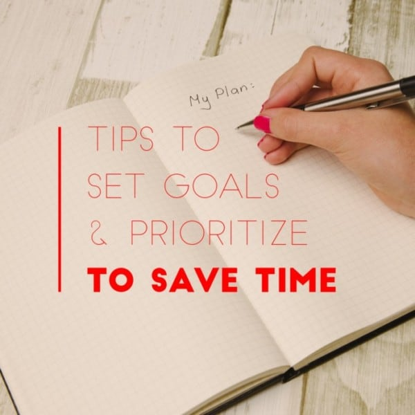 Tips to Set Goals & Prioritize to Save Time title