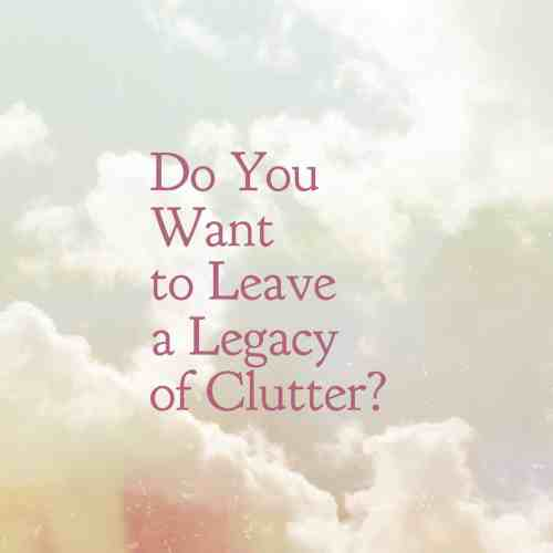 how to leave a legacy when you are dying