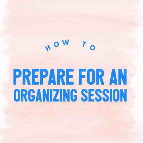 how to prepare for an organizing session title