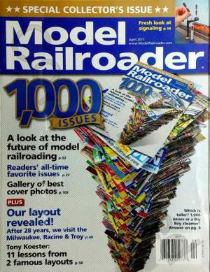 Model Railroader 2017 April 1000th Anniversary Issue