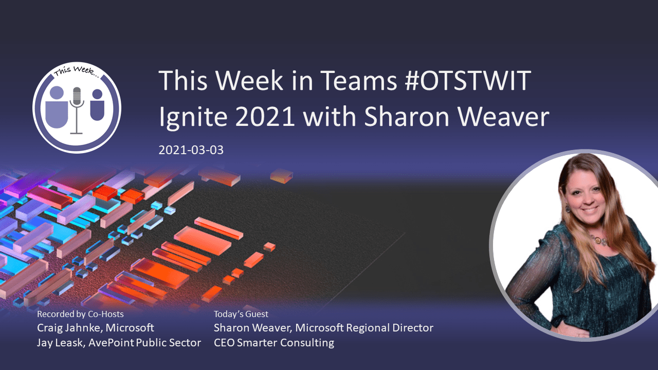 #MSIgnite 2021 - Day 2 Recap with Sharon Weaver
