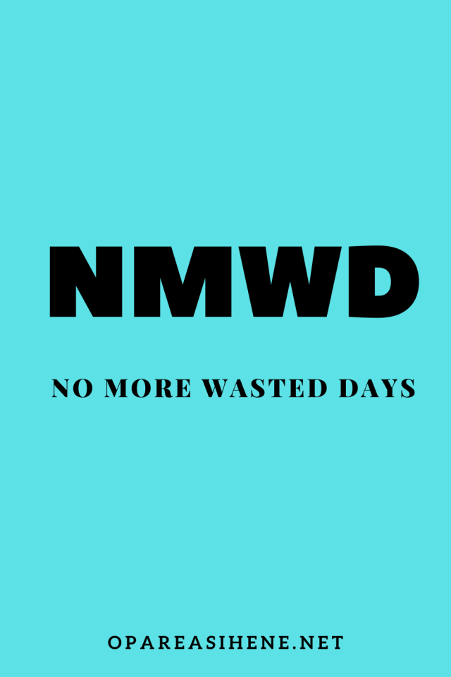 No More Wasted Days