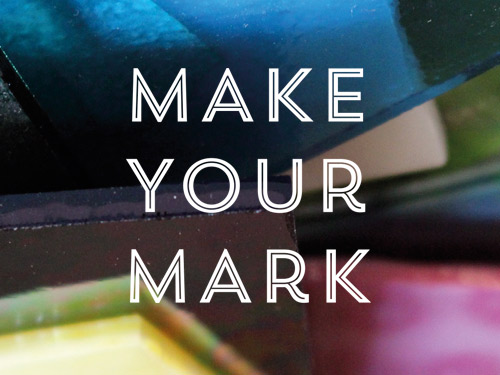 Make Your Mark (Edition 9)
