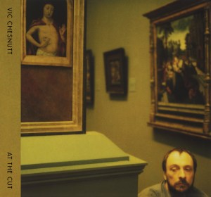 Vic Chesnutt - At the Cut