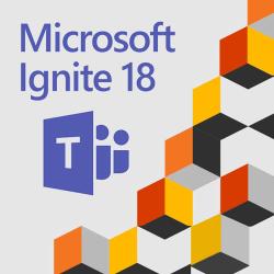 Microsoft Ignite 2018 annonces nouveautés Teams