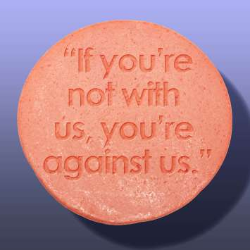 with us or against us baloney