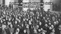 """Cento anni dalla Rivoluzione russa, ognuno la racconta secondo i propri interessi di classe. I ricchi la maledicono, gli storici borghesi la reinterpretano come un colpo di stato di un uomo, di un partito. A chi vive di nostalgia basta uno sventolio di bandiere. Per noi è stata la presa del potere da parte degli operai. Per l'occasione abbiamo prodotto un opuscolo di 85 pagine in formato A5: """"Il giorno che gli operai presero il potere"""" """"Decreti attuativi della rivoluzione russa"""" Qui allegate potete trovare le prime 10 pagine che ne spiega il contenuto. L'opuscolo ha un prezzo di […]"""