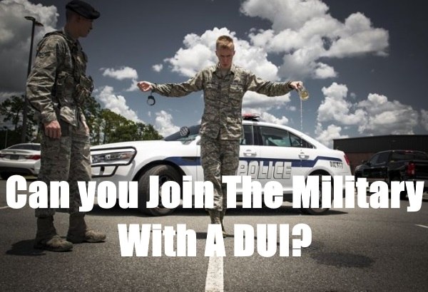 can you join the military with a dui