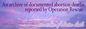 Archive of Documented Abortion Patient Death Reports by Operation Rescue