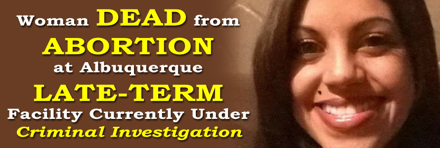 Woman DEAD from Abortion at Late-Term Facility Currently Under Criminal Investigation