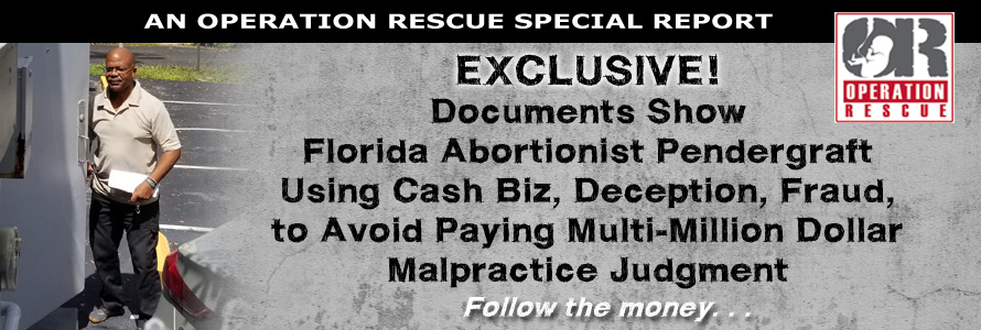 Documents Show Florida Abortionist Using Cash Biz, Deception, Fraud, to Avoid Paying Multi-Million Dollar Malpractice Judgment