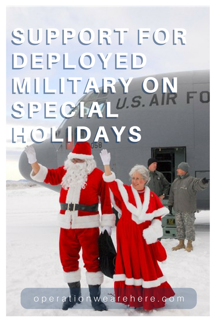 Support For Deployed Military On Special Holidays