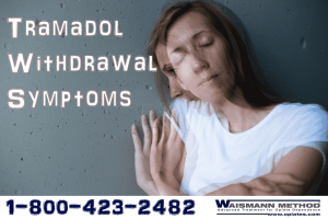 Tramadol withdrawal symptoms by waismann method rapid detox